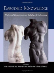 Embodied Knowledge : Historical Perspectives on Belief and Technology, Hardback Book