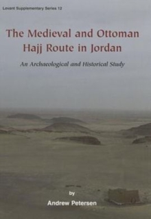 The Medieval and Ottoman Hajj Route in Jordan, Hardback Book