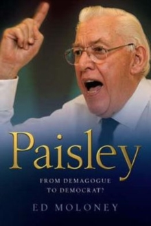 Paisley : From Demagogue to Democrat?, Paperback Book