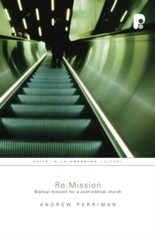 Re:Mission : Biblical Mission for a Post-Biblical Church, Paperback Book