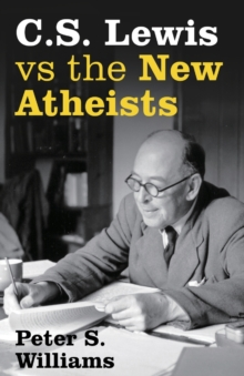 S Lewis vs the New Atheists, Paperback / softback Book