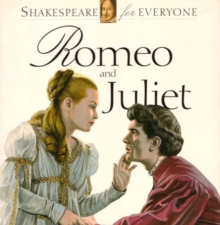 Romeo and Juliet : Shakespeare for Everyone, Paperback / softback Book