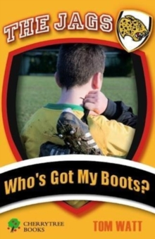 Who's Got My Boots?, Paperback / softback Book