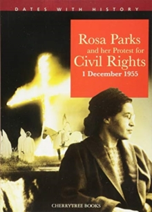 Rosa Parks and her protest for Civil Rights 1 December 1955, Paperback / softback Book