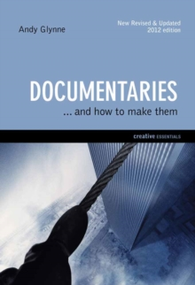 Documentaries : ...And How To Make Them, Paperback / softback Book