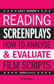 Reading Screenplays : How to Analyse and Evaluate Film Scripts, Paperback / softback Book