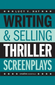 Writing And Selling: Thriller Screenplays, Paperback Book