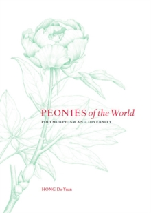 Peonies of the World : Polymorphism and Diversity, Hardback Book