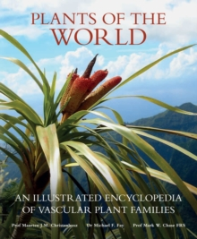 Plants of the World : An Illustrated Encyclopedia of Vascular Plant Families, Hardback Book
