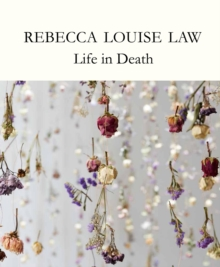 Rebecca Louise Law : Life in Death, Hardback Book