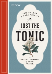 Just the Tonic : a History of Tonic Water, Hardback Book