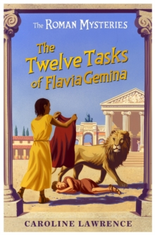 The Roman Mysteries: The Twelve Tasks of Flavia Gemina : Book 6, Paperback Book