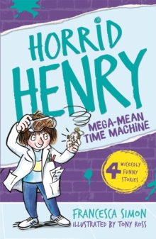 Horrid Henry and the Mega-Mean Time Machine : Book 13, Paperback Book