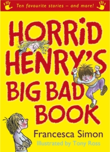 Horrid Henry's Big Bad Book : Ten Favourite Stories - and more!, Paperback Book