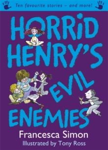 Horrid Henry's Evil Enemies : Ten Favourite Stories - and More!, Paperback Book