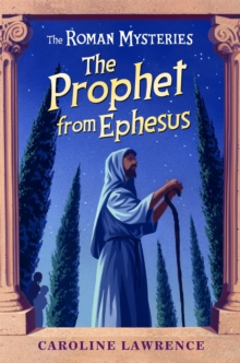 The Roman Mysteries: The Prophet from Ephesus : Book 16, Paperback Book