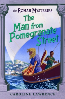 The Roman Mysteries: The Man from Pomegranate Street : Book 17, Paperback / softback Book
