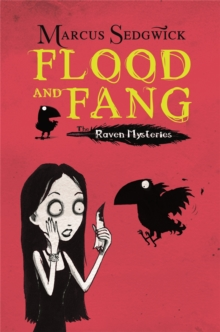 Raven Mysteries: Flood and Fang : Book 1, Paperback Book