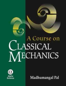 A Course on Classical Mechanics, Hardback Book