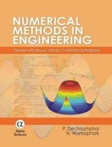 Numerical Methods in Engineering : Theories with MATLAB, Fortran, C and Pascal Programs, Hardback Book