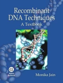 Recombinant DNA Techniques : A Textbook, Hardback Book