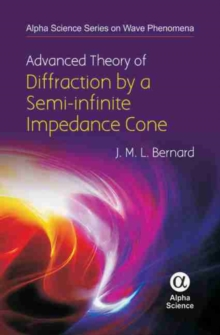 Advanced Theory of the Diffraction by a Semi-infinite Impedance Cone, Hardback Book