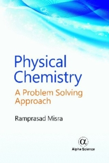 Physical Chemistry : A Problem Solving Approach, Hardback Book