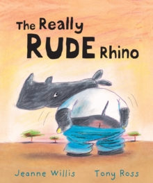 The Really Rude Rhino, Paperback Book