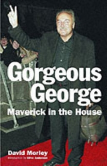 Gorgeous George : Maverick in the House, Hardback Book
