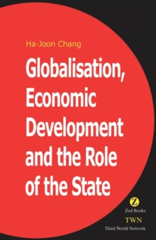Globalisation, Economic Development & the Role of the State, Paperback Book
