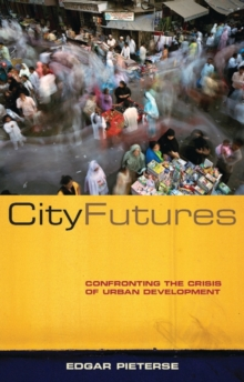 City Futures : Confronting the Crisis of Urban Development, Paperback Book