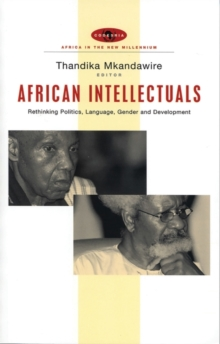 African Intellectuals : Rethinking Politics, Language, Gender and Development, Paperback / softback Book