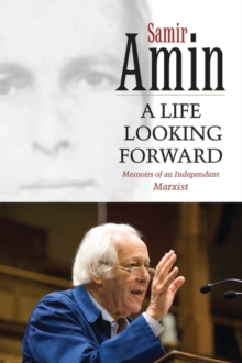 A Life Looking Forward : Memoirs of an Independent Marxist, Paperback / softback Book