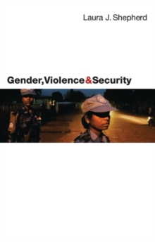 Gender, Violence and Security : Discourse as Practice, Paperback / softback Book