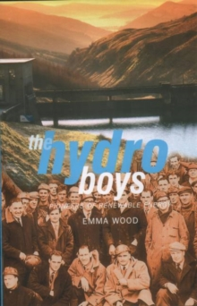 The Hydro Boys : Pioneers of Renewable Energy, Paperback / softback Book