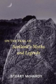 On the Trail of Scotland's Myths and Legends, Paperback / softback Book