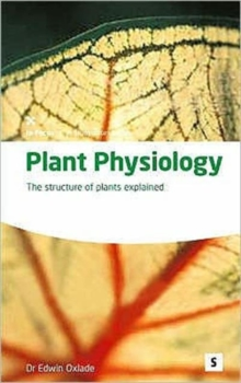 Plant Physiology : The Structure of Plants Explained, Paperback / softback Book