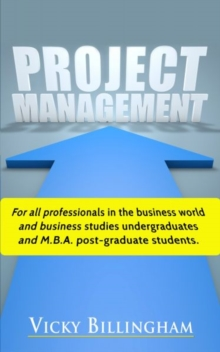 Project Management : How to Plan and Deliver a Successful Project, Paperback Book