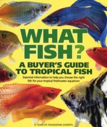 What Fish? : A Buyer's Guide to Tropical Fish, Hardback Book