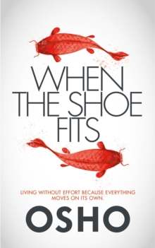When the Shoe Fits : Commentaries on the Stories of the Taoist Mystic Chuang Tzu, Paperback Book