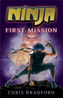 Ninja: First Mission, Paperback / softback Book