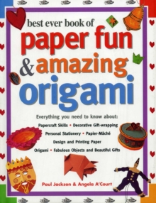 Best Ever Book of Paper Fun & Amazing Origami, Hardback Book