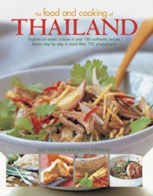 The Food and Cooking of Thailand : Explore an Exotic Cuisine in Over 180 Authentic Recipes Shown Step-by-Step in More Than 700 Photographs, Hardback Book