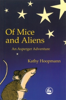 Of Mice and Aliens : An Asperger Adventure, Paperback Book