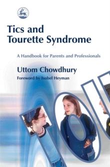 Tics and Tourette Syndrome : A Handbook for Parents and Professionals, Paperback Book
