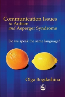 Communication Issues in Autism and Asperger Syndrome : Do we speak the same language?, Paperback Book