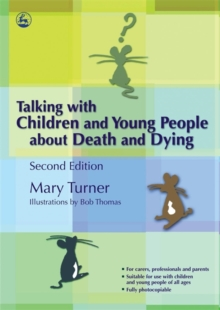 Talking with Children and Young People about Death and Dying : Second Edition, Paperback Book