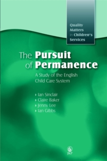 The Pursuit of Permanence : A Study of the English Child Care System, Paperback Book