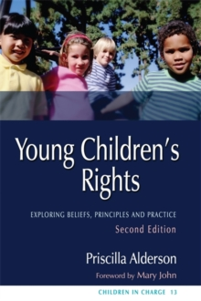 Young Children's Rights : Exploring Beliefs, Principles and Practice, Paperback Book