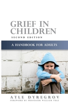 Grief in Children : A Handbook for Adults Second Edition, Paperback Book